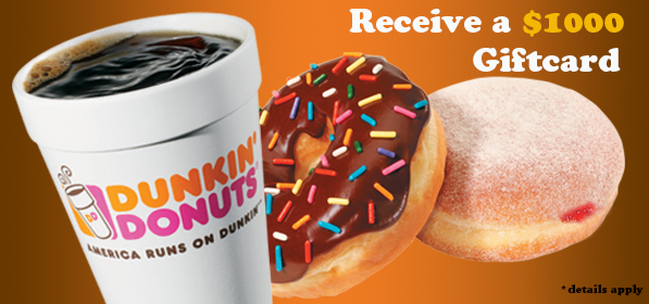 Receive a $ 1000 Dunkin Donuts gift card